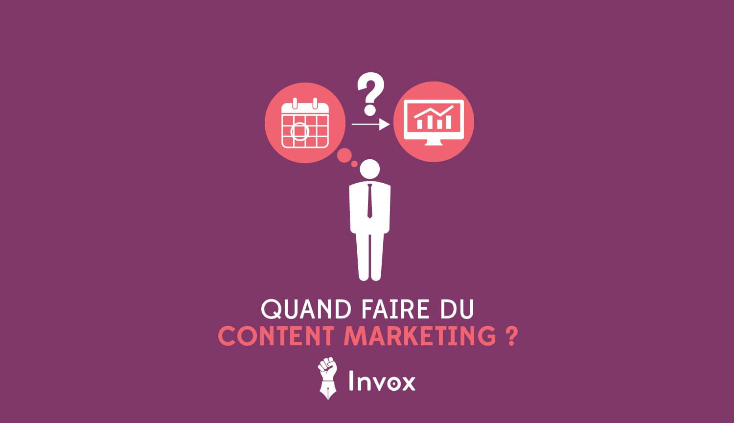 quand-faire-du-content-marketing-invox
