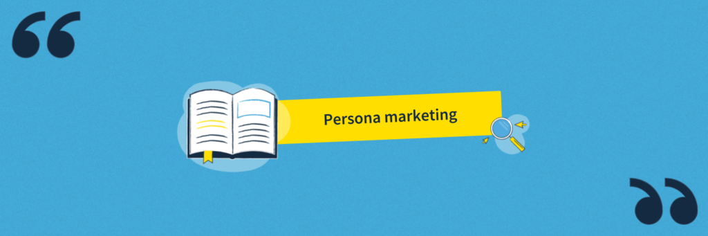 Glossaire de la demand generation : le persona marketing