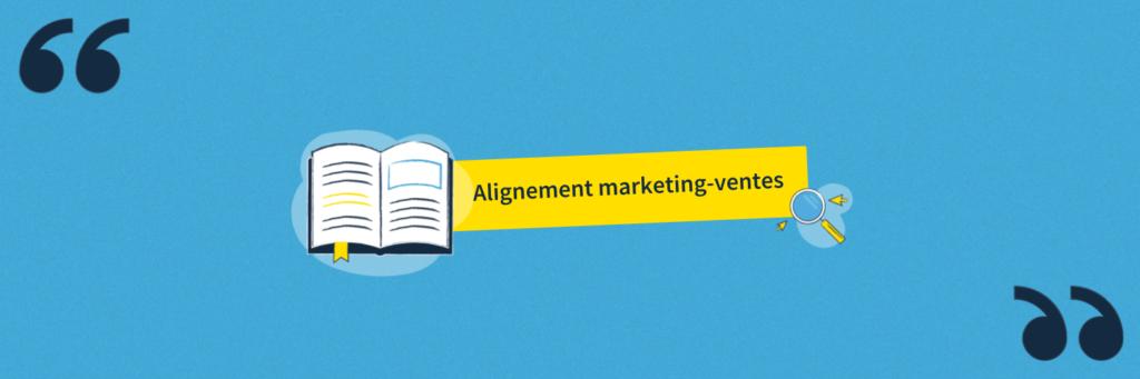 Glossaire demand generation : la définition de l'alignement marketing-ventes
