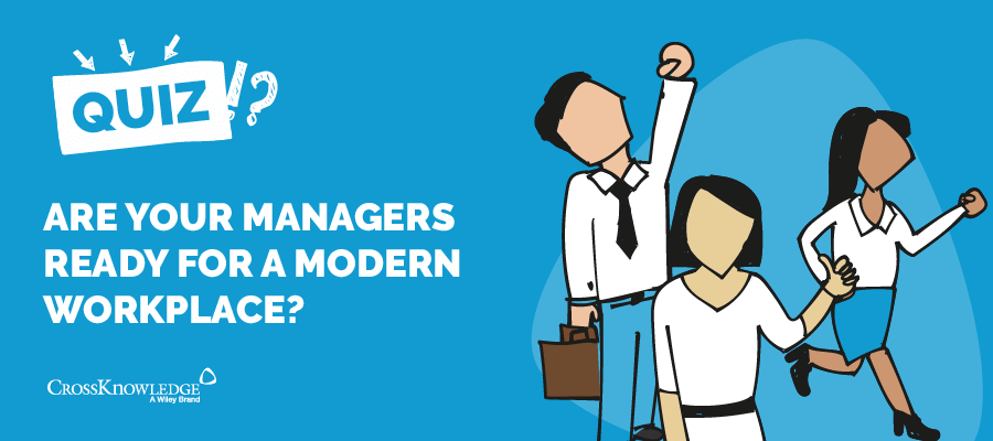 CrossKnowledge – Are your managers ready for a modern workplace ?