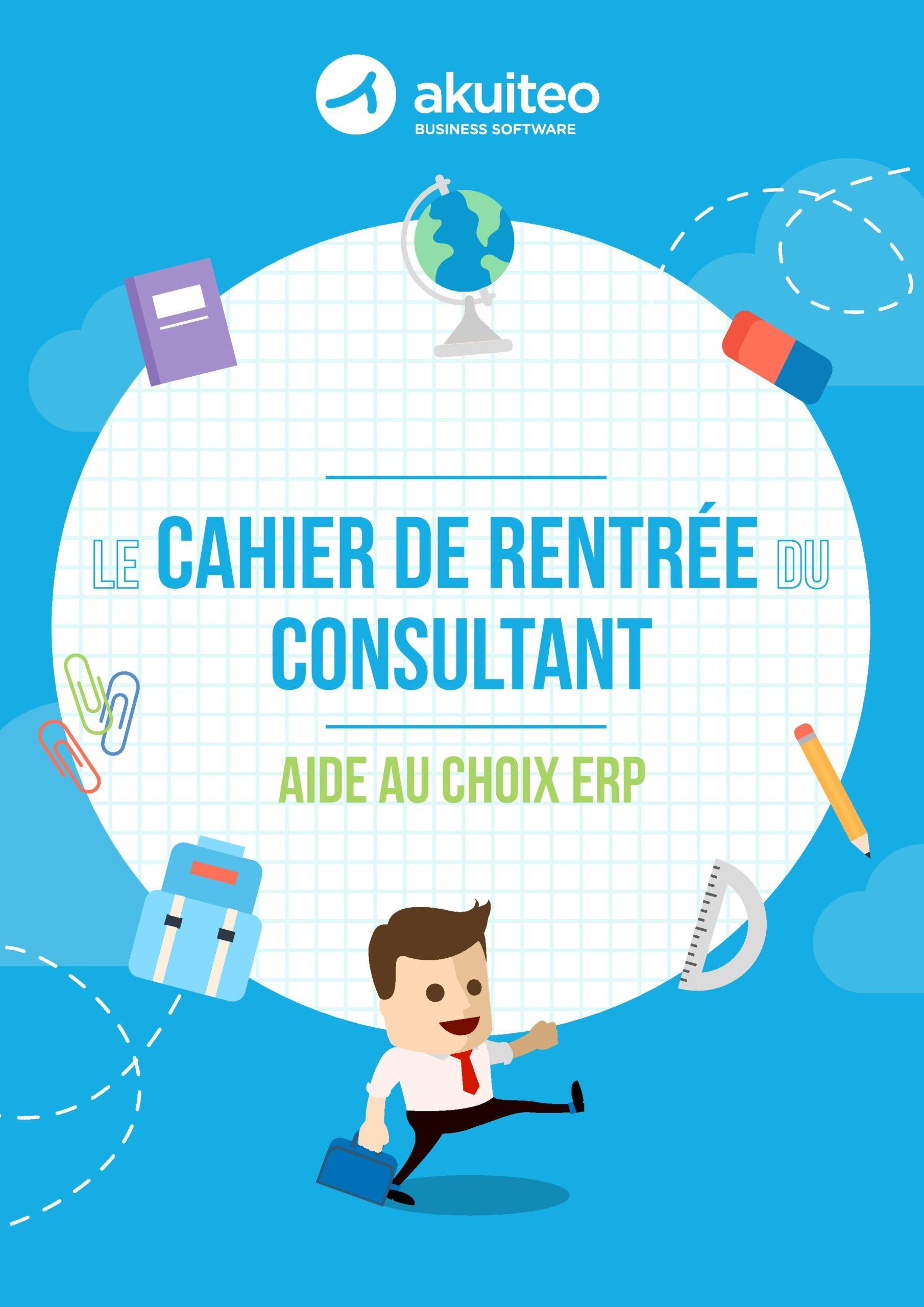 Akuiteo – Le cahier de rentrée du consultant aide au choix ERP