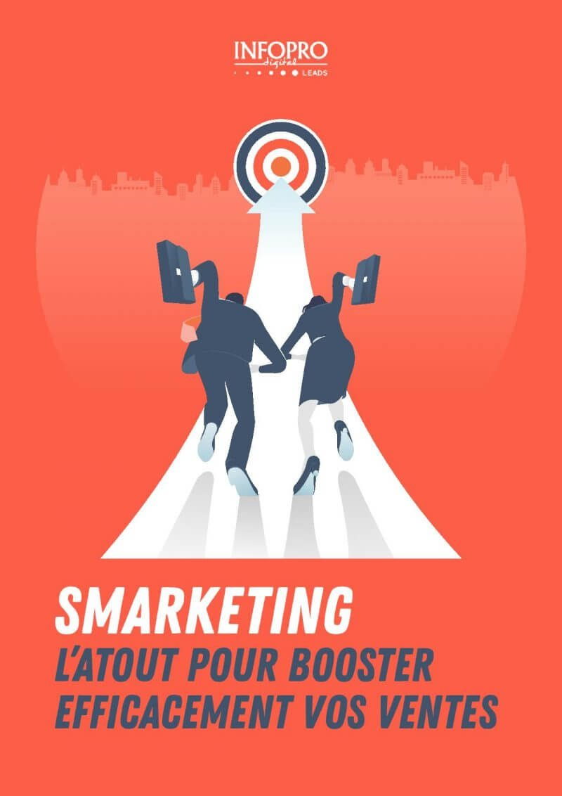 Infopro Digital Leads – Smarketing : atout pour booster vos ventes