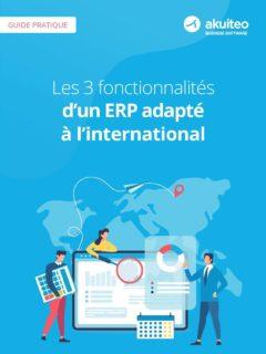 Akuiteo – Les fonctionnalités d'un ERP adapté à l'international