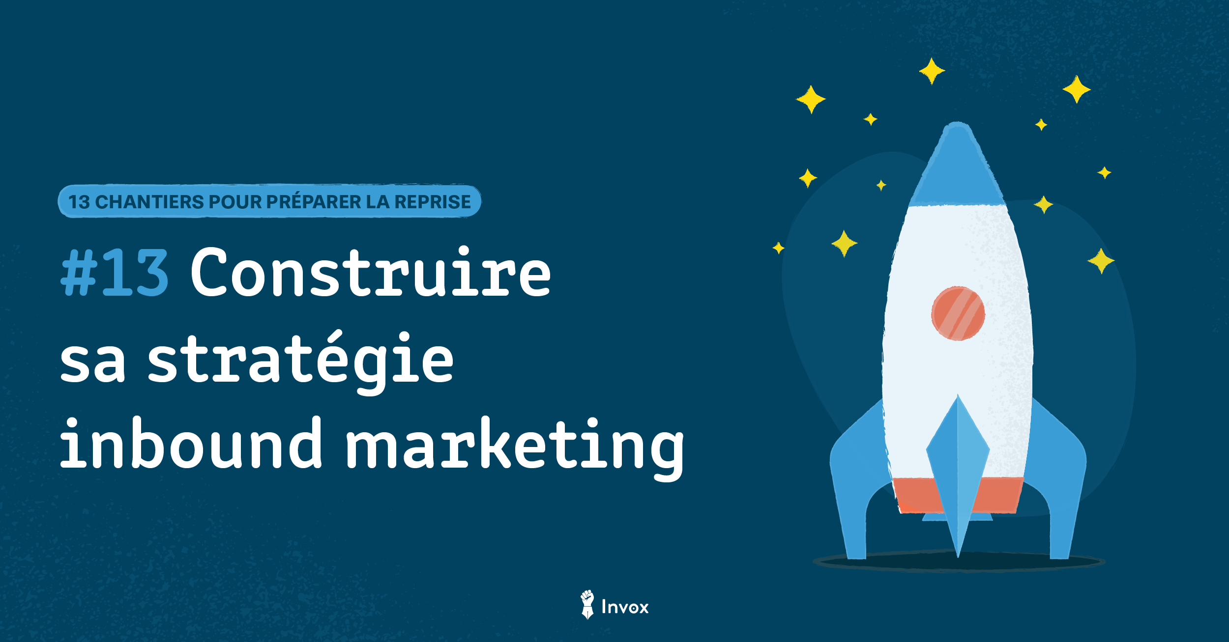 Chantier 13 – Construire sa stratégie inbound marketing