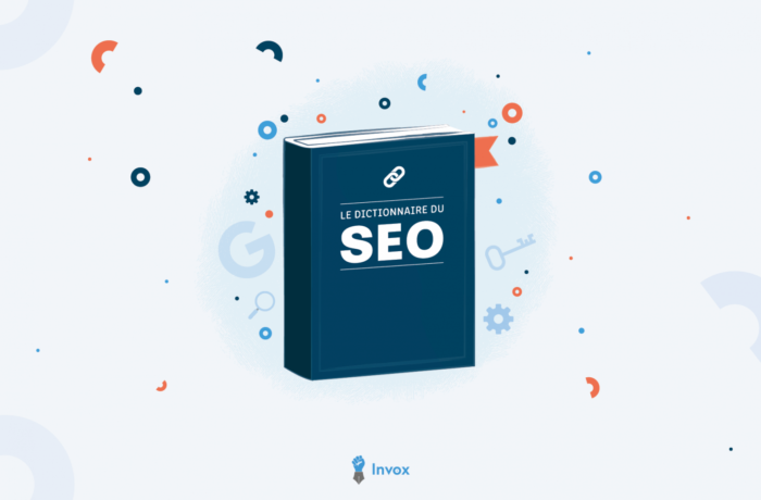 Glossaire définitions SEO - référencement B2B - Invox - Agence SEO